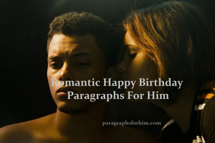 Romantic Happy Birthday Paragraphs For Him